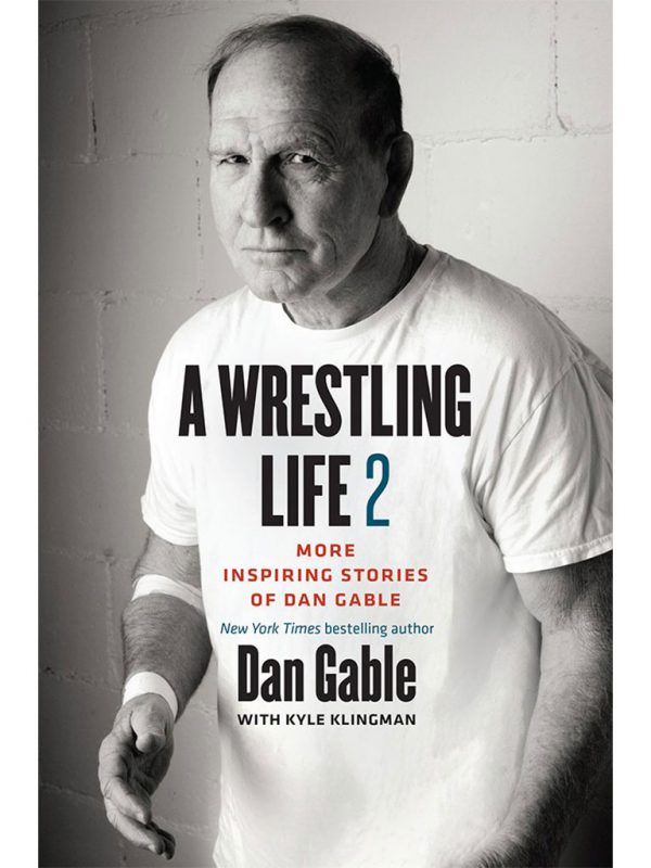A Wrestling Life 2: More Inspiring Stories of Dan Gable book cover